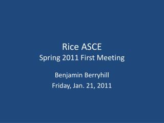 Rice ASCE Spring 2011  First Meeting