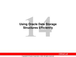 Using Oracle Data Storage Structures Efficiently
