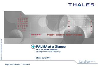 PALMA at a Glance THALES' PDM CoreModel Strategy, Overview & Roadmap Status June 2007