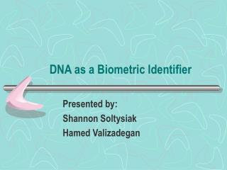 DNA as a Biometric Identifier