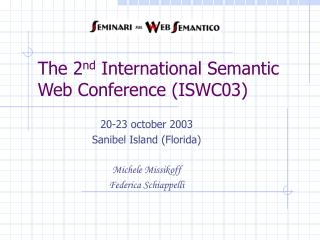 The 2 nd  International Semantic Web Conference (ISWC03)