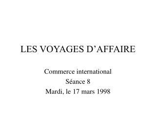 LES VOYAGES D'AFFAIRE