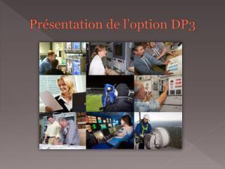 Présentation de l'option DP3