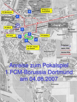 Anreise zum Pokalspiel 1.FCM-Borussia Dortmund  am 04.08.2007