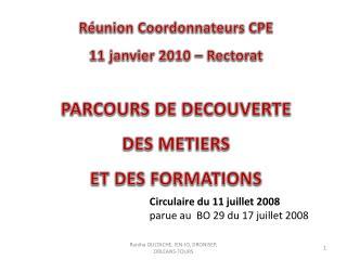 Réunion Coordonnateurs CPE 11 janvier 2010 – Rectorat  PARCOURS DE DECOUVERTE  DES METIERS