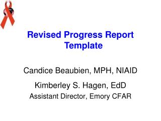 Revised Progress Report Template Candice Beaubien, MPH, NIAID Kimberley S. Hagen,  EdD