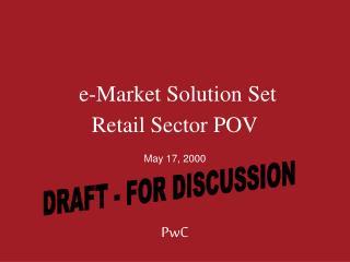 e-Market Solution Set  Retail Sector POV