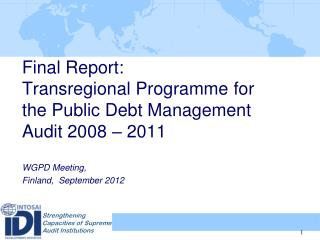 Final Report:  Transregional Programme for the Public Debt Management Audit 2008 – 2011