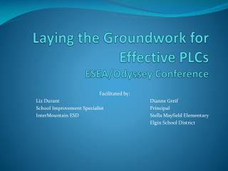 Laying the Groundwork for Effective PLCs ESEA/Odyssey Conference