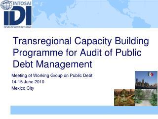 Transregional Capacity Building Programme for Audit of Public Debt Management