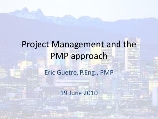 Project Management and the PMP approach
