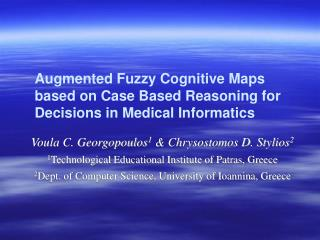 Augmented Fuzzy Cognitive Maps based on Case Based Reasoning for Decisions in Medical Informatics