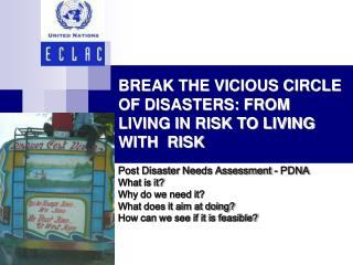 BREAK THE VICIOUS CIRCLE OF DISASTERS: FROM LIVING IN RISK TO LIVING WITH  RISK