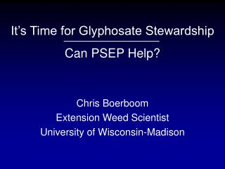 It's Time for Glyphosate Stewardship Can PSEP Help?