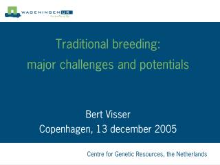 Traditional breeding: major challenges and potentials