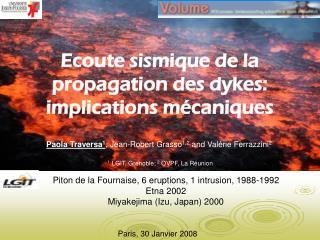 Ecoute sismique de la propagation des dykes: implications mécaniques