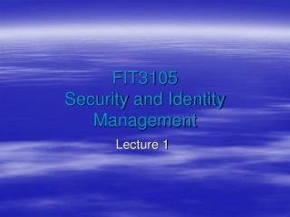 FIT3105 Security and Identity Management