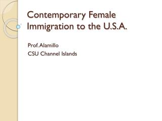 Contemporary Female Immigration to the U.S.A.