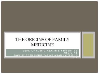 THE  ORIGINS OF  FAMILY MEDICINE