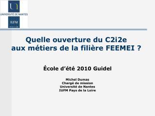 Quelle ouverture du C2i2e aux métiers de la filière FEEMEI ?