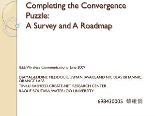 Completing the Convergence Puzzle: A Survey and A Roadmap