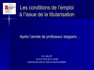 Les conditions de l'emploi  à l'issue de la titularisation