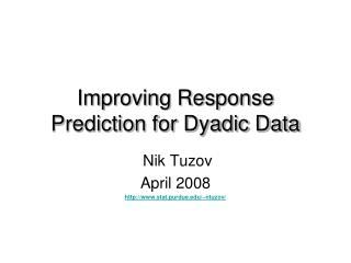Improving Response Prediction for Dyadic Data