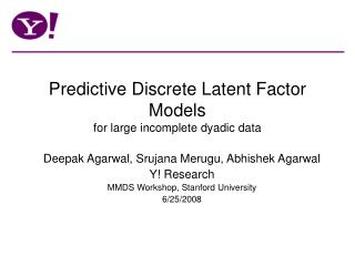 Predictive Discrete Latent Factor Models for large incomplete dyadic data