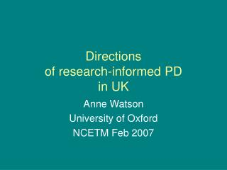 Directions  of research-informed PD  in UK