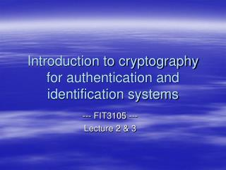Introduction to cryptography for authentication and identification systems