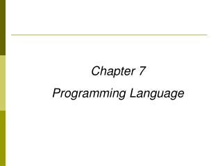 Chapter 7 Programming Language