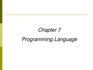 Chapter 7 Programming Language