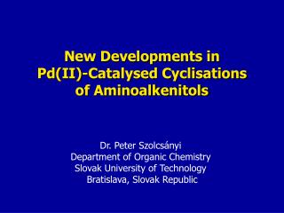 New Developments in Pd(II) - Catalysed Cyclisations of Aminoalkenitols