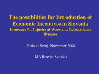 The possibilities for Introduction of Economic Incentives in Slovenia