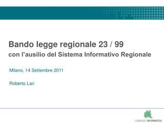 Bando legge regionale 23 / 99 con l'ausilio del Sistema Informativo Regionale