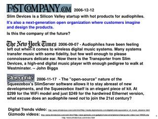 2006-12-12 Slim Devices is a Silicon Valley startup with hot products for audiophiles.