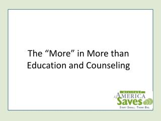 "The ""More"" in More than Education and Counseling"