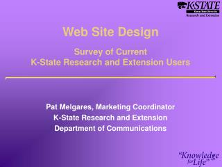 Web Site Design Survey of Current K-State Research and Extension Users