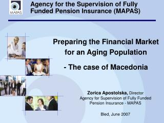 Agency for the Supervision of Fully  Funded Pension Insurance  (MAPAS)