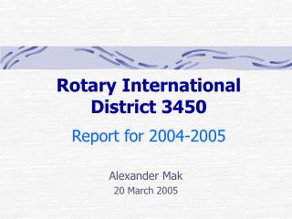 Rotary International  District 3450 Report for 2004-2005