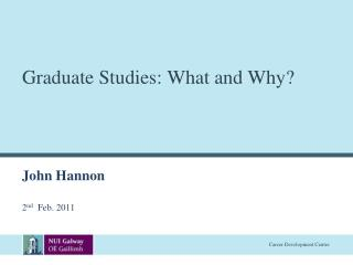 Graduate Studies: What and Why?