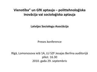 """Vienotība"""" un GfK aptauja – polittehnoloģiska inovācija vai socioloģiska aptauja"""