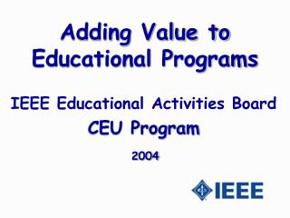 Adding Value to  Educational Programs