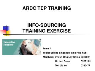 ARDC TEP TRAINING INFO-SOURCING TRAINING EXERCISE