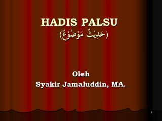 HADIS PALSU (حَدِيْثٌ مَوْضُوْعٌ)