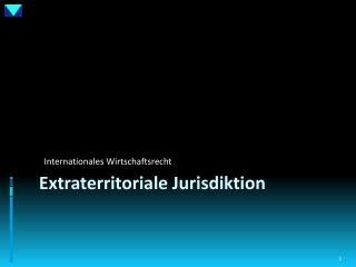 Extraterritoriale Jurisdiktion
