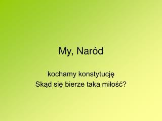 My, Naród