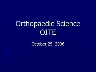 Orthopaedic Science OITE