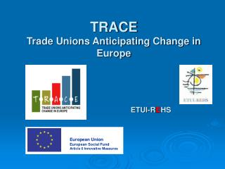 TRACE Trade Unions Anticipating Change in Europe