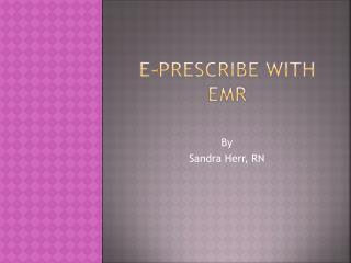 E-prescribe With EMR